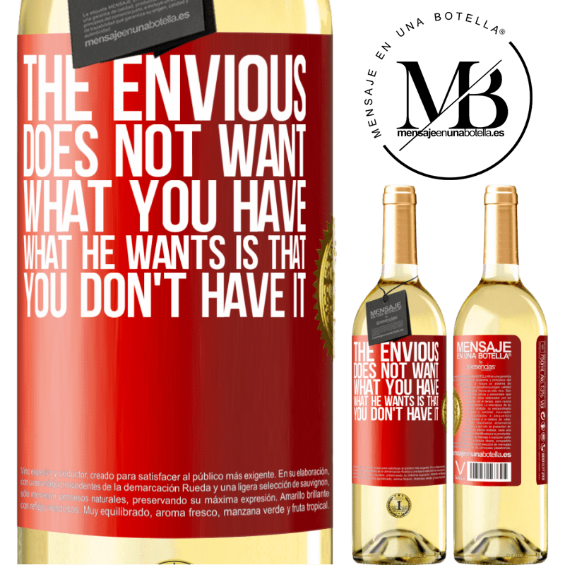 24,95 € Free Shipping   White Wine WHITE Edition The envious does not want what you have. What he wants is that you don't have it Red Label. Customizable label Young wine Harvest 2020 Verdejo