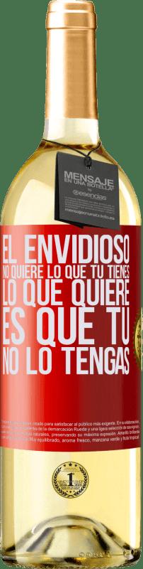 24,95 € Envío gratis | Vino Blanco Edición WHITE El envidioso no quiere lo que tú tienes. Lo que quiere, es que tú no lo tengas Etiqueta Roja. Etiqueta personalizable Vino joven Cosecha 2020 Verdejo
