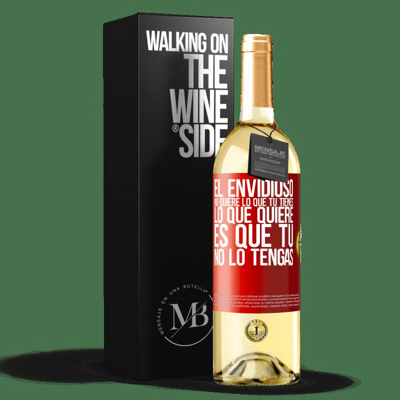 24,95 € Envoi gratuit | Vin blanc Édition WHITE Les envieux ne veulent pas de ce que vous avez. Ce qu'il veut c'est que tu ne l'aies pas Étiquette Rouge. Étiquette personnalisable Vin jeune Récolte 2020 Verdejo