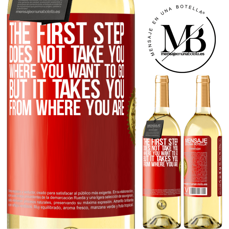 24,95 € Free Shipping | White Wine WHITE Edition The first step does not take you where you want to go, but it takes you from where you are Red Label. Customizable label Young wine Harvest 2020 Verdejo