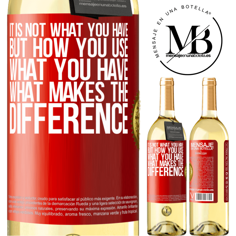 24,95 € Free Shipping | White Wine WHITE Edition It is not what you have, but how you use what you have, what makes the difference Red Label. Customizable label Young wine Harvest 2020 Verdejo