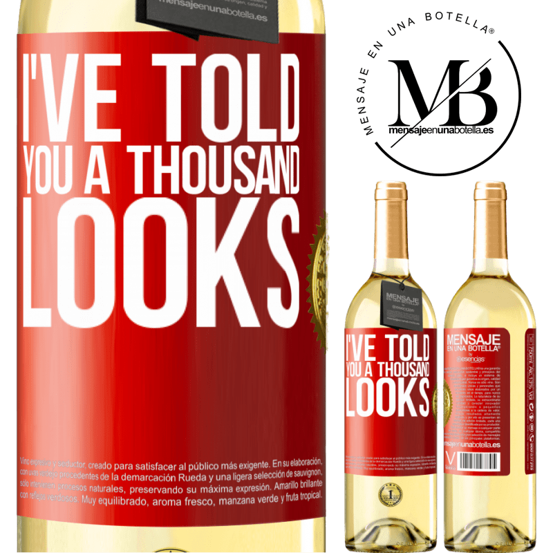 24,95 € Free Shipping | White Wine WHITE Edition I've told you a thousand looks Red Label. Customizable label Young wine Harvest 2020 Verdejo