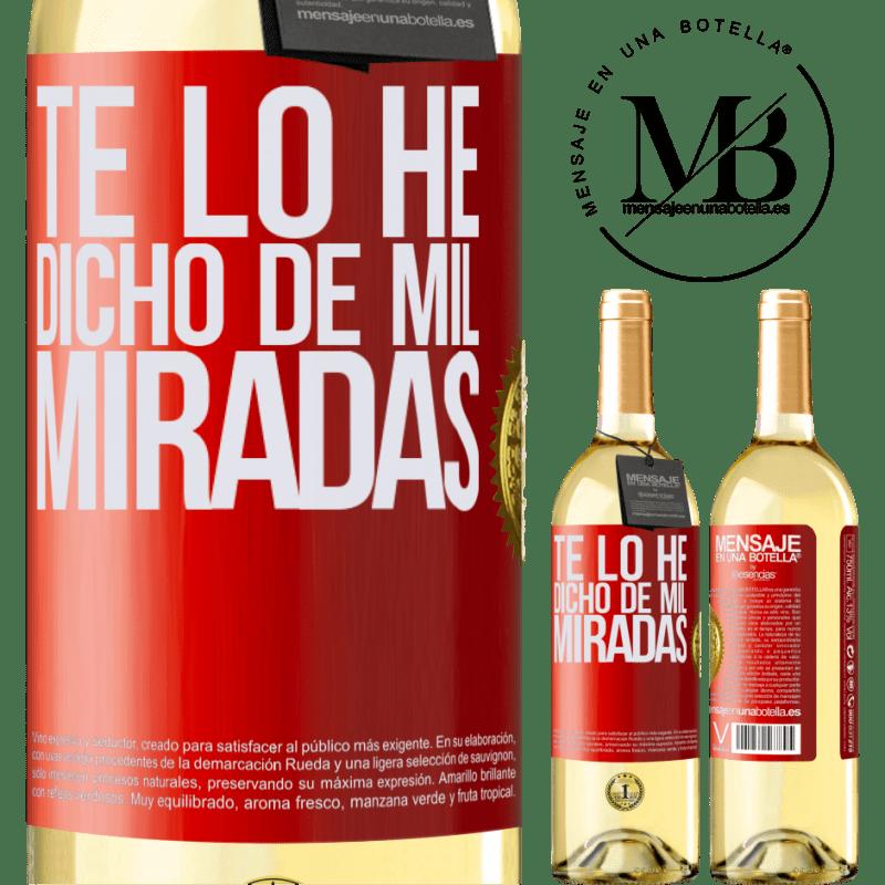 24,95 € Envío gratis | Vino Blanco Edición WHITE Te lo he dicho de mil miradas Etiqueta Roja. Etiqueta personalizable Vino joven Cosecha 2020 Verdejo