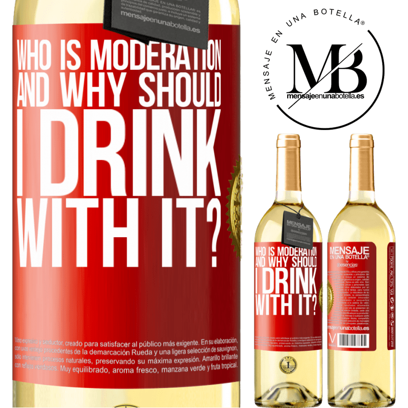 24,95 € Free Shipping | White Wine WHITE Edition who is moderation and why should I drink with it? Red Label. Customizable label Young wine Harvest 2020 Verdejo