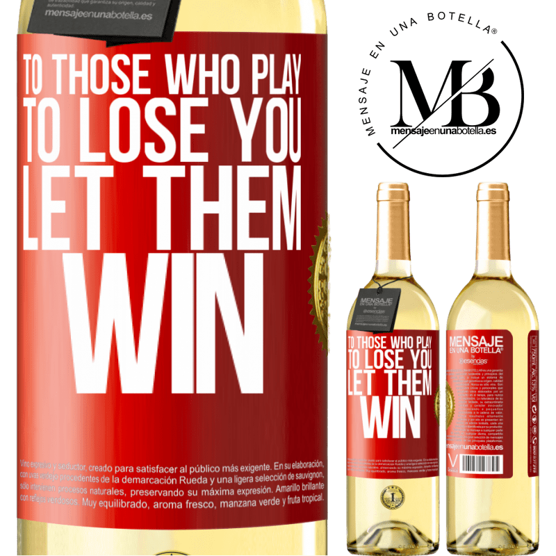 24,95 € Free Shipping | White Wine WHITE Edition To those who play to lose you, let them win Red Label. Customizable label Young wine Harvest 2020 Verdejo