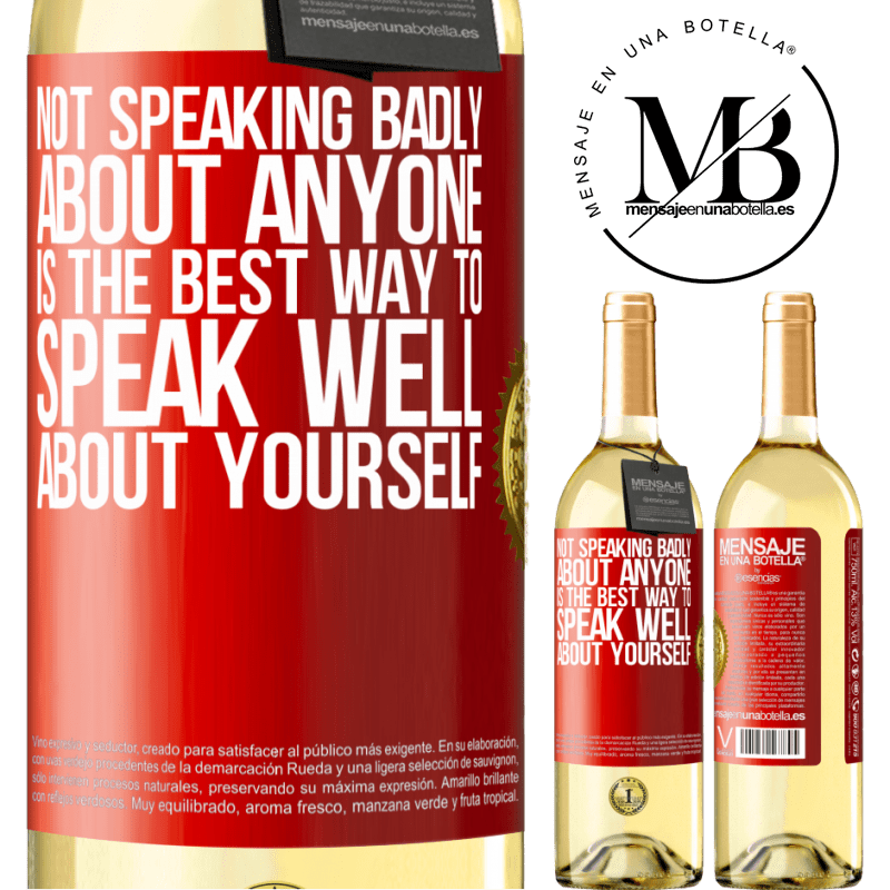24,95 € Free Shipping | White Wine WHITE Edition Not speaking badly about anyone is the best way to speak well about yourself Red Label. Customizable label Young wine Harvest 2020 Verdejo