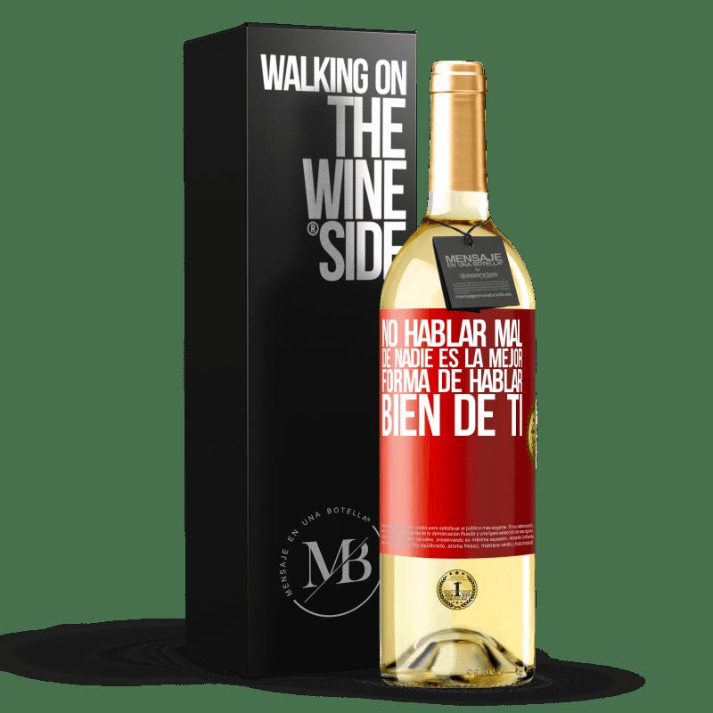 24,95 € Envío gratis | Vino Blanco Edición WHITE No hablar mal de nadie es la mejor forma de hablar bien de ti Etiqueta Roja. Etiqueta personalizable Vino joven Cosecha 2020 Verdejo