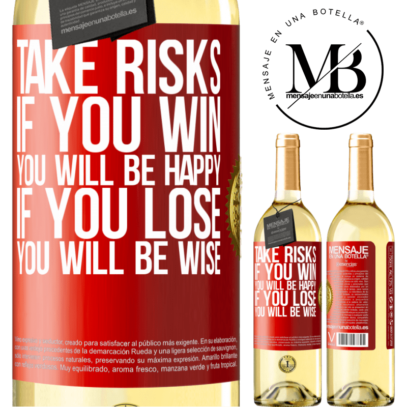 24,95 € Free Shipping | White Wine WHITE Edition Take risks. If you win, you will be happy. If you lose, you will be wise Red Label. Customizable label Young wine Harvest 2020 Verdejo