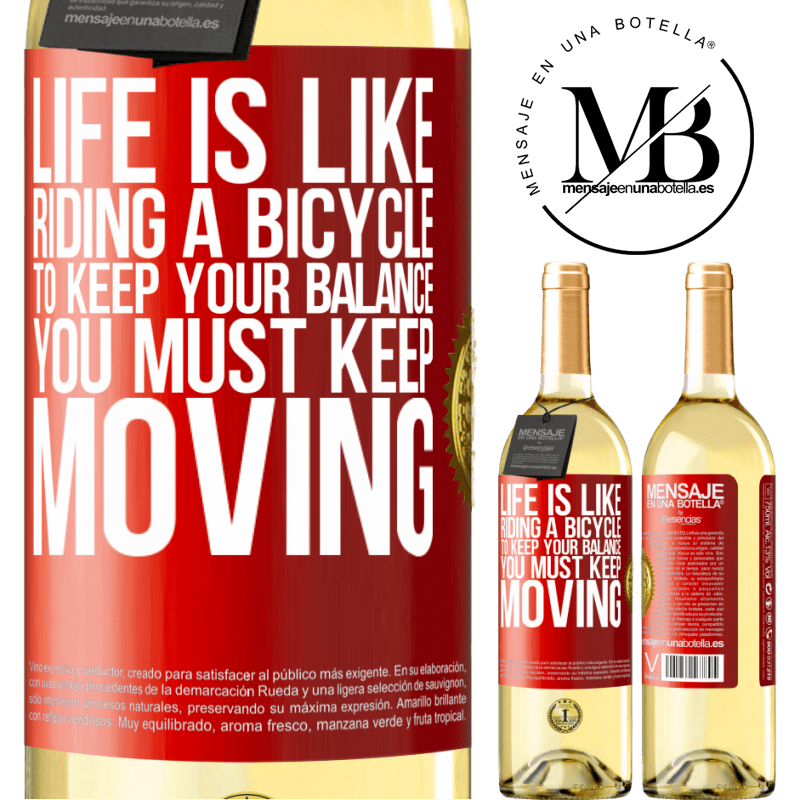 24,95 € Free Shipping | White Wine WHITE Edition Life is like riding a bicycle. To keep your balance you must keep moving Red Label. Customizable label Young wine Harvest 2020 Verdejo