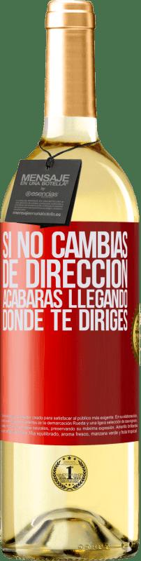 24,95 € Envío gratis | Vino Blanco Edición WHITE Si no cambias de dirección, acabarás llegando donde te diriges Etiqueta Roja. Etiqueta personalizable Vino joven Cosecha 2020 Verdejo
