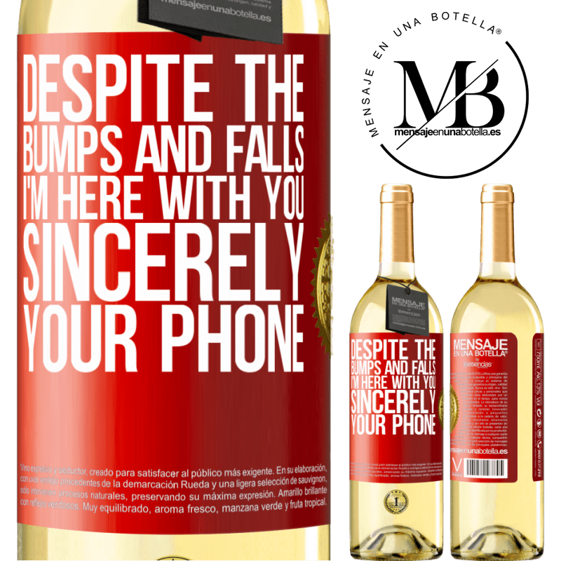 24,95 € Free Shipping | White Wine WHITE Edition Despite the bumps and falls, I'm here with you. Sincerely, your phone Red Label. Customizable label Young wine Harvest 2020 Verdejo