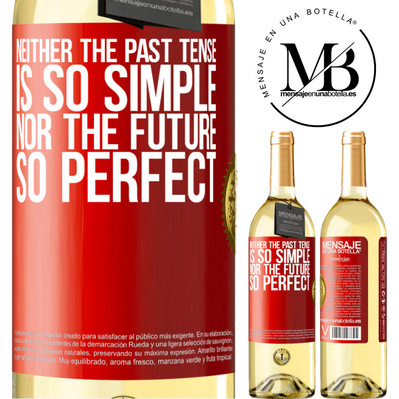 24,95 € Free Shipping | White Wine WHITE Edition Neither the past tense is so simple nor the future so perfect Red Label. Customizable label Young wine Harvest 2020 Verdejo