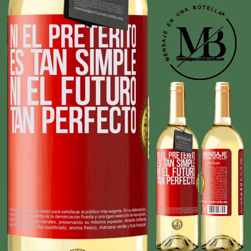24,95 € Envío gratis | Vino Blanco Edición WHITE Ni el pretérito es tan simple ni el futuro tan perfecto Etiqueta Roja. Etiqueta personalizable Vino joven Cosecha 2020 Verdejo