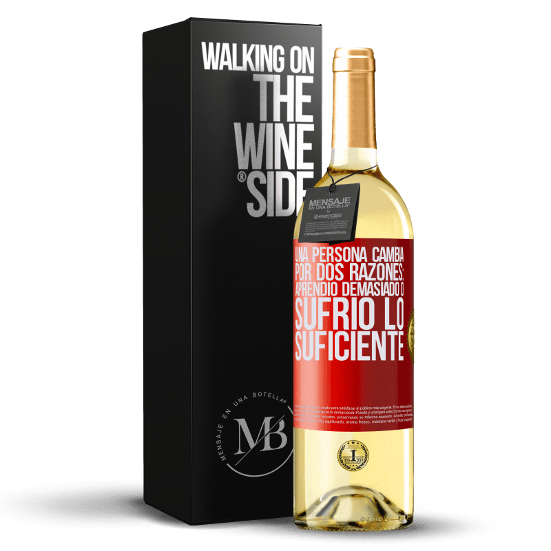 24,95 € Envoi gratuit   Vin blanc Édition WHITE Une personne change pour deux raisons: elle a trop appris ou assez souffert Étiquette Rouge. Étiquette personnalisable Vin jeune Récolte 2020 Verdejo