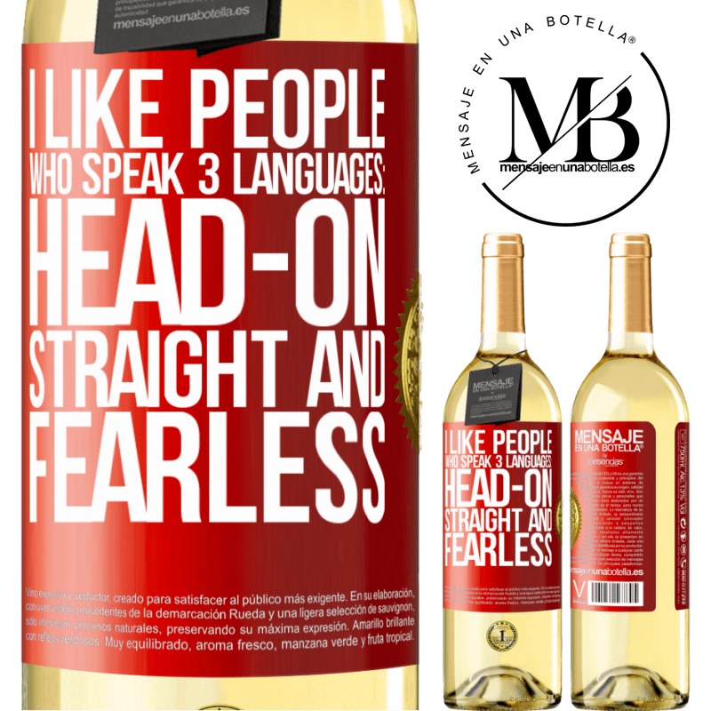24,95 € Free Shipping | White Wine WHITE Edition I like people who speak 3 languages: head-on, straight and fearless Red Label. Customizable label Young wine Harvest 2020 Verdejo