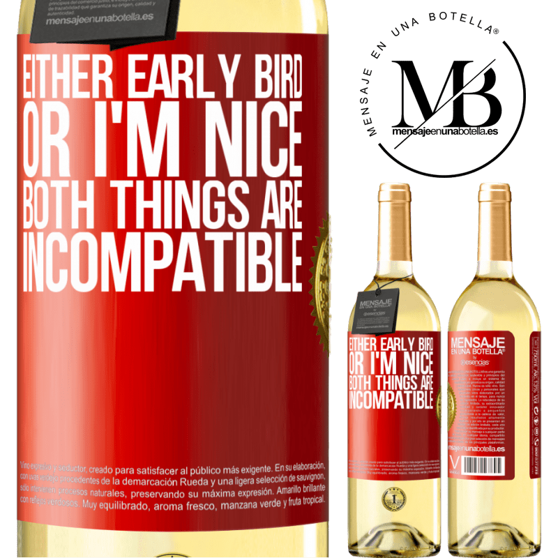 24,95 € Free Shipping   White Wine WHITE Edition Either early bird or I'm nice, both things are incompatible Red Label. Customizable label Young wine Harvest 2020 Verdejo