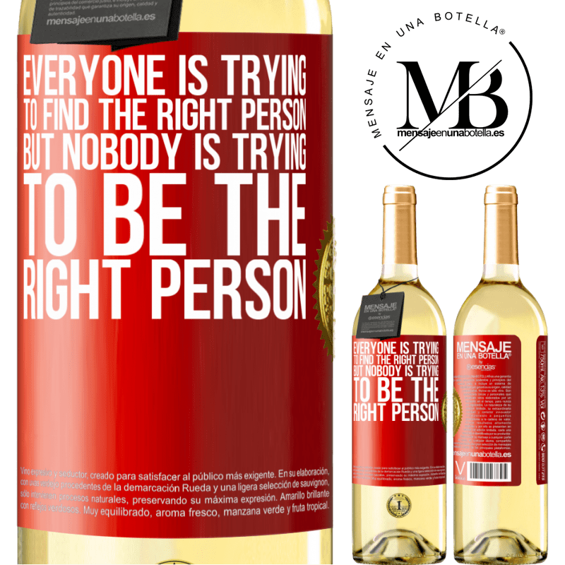 24,95 € Free Shipping   White Wine WHITE Edition Everyone is trying to find the right person. But nobody is trying to be the right person Red Label. Customizable label Young wine Harvest 2020 Verdejo