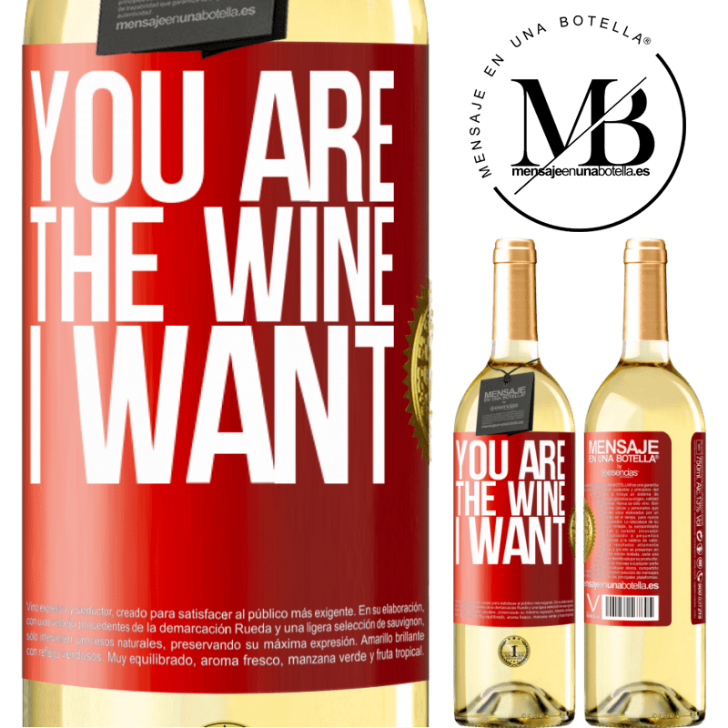 24,95 € Free Shipping | White Wine WHITE Edition You are the wine I want Red Label. Customizable label Young wine Harvest 2020 Verdejo