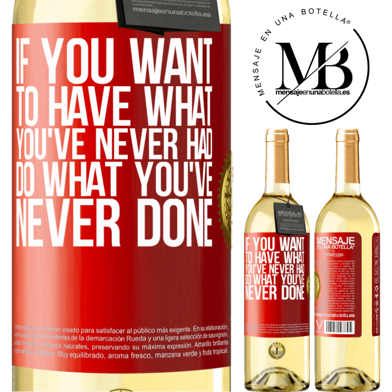 24,95 € Free Shipping   White Wine WHITE Edition If you want to have what you've never had, do what you've never done Red Label. Customizable label Young wine Harvest 2020 Verdejo