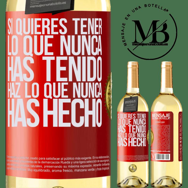 24,95 € Envío gratis | Vino Blanco Edición WHITE Si quieres tener lo que nunca has tenido, haz lo que nunca has hecho Etiqueta Roja. Etiqueta personalizable Vino joven Cosecha 2020 Verdejo