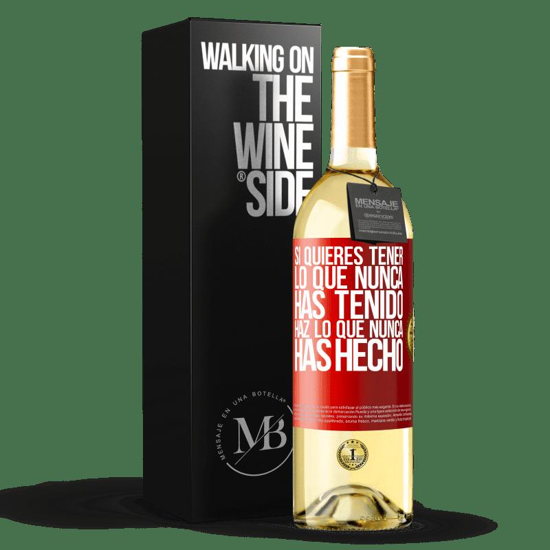 24,95 € Envoi gratuit | Vin blanc Édition WHITE Si vous voulez avoir ce que vous n'avez jamais eu, faites ce que vous n'avez jamais fait Étiquette Rouge. Étiquette personnalisable Vin jeune Récolte 2020 Verdejo