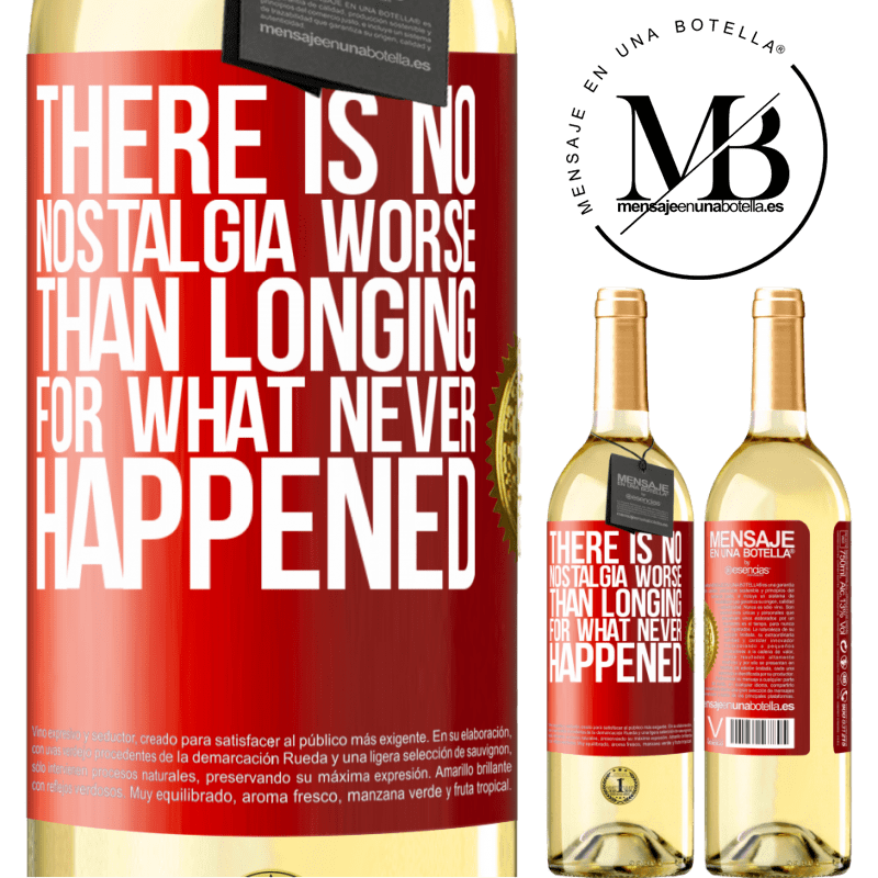 24,95 € Free Shipping   White Wine WHITE Edition There is no nostalgia worse than longing for what never happened Red Label. Customizable label Young wine Harvest 2020 Verdejo