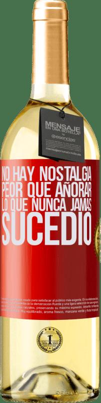 24,95 € Envío gratis | Vino Blanco Edición WHITE No hay nostalgia peor que añorar lo que nunca jamás sucedió Etiqueta Roja. Etiqueta personalizable Vino joven Cosecha 2020 Verdejo