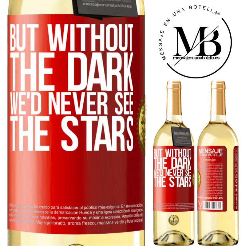 24,95 € Free Shipping | White Wine WHITE Edition But without the dark, we'd never see the stars Red Label. Customizable label Young wine Harvest 2020 Verdejo
