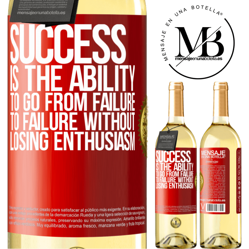24,95 € Free Shipping | White Wine WHITE Edition Success is the ability to go from failure to failure without losing enthusiasm Red Label. Customizable label Young wine Harvest 2020 Verdejo