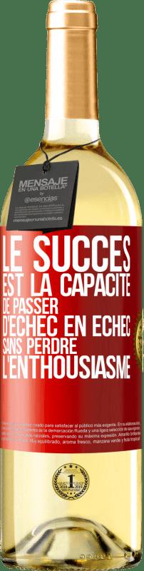 24,95 € Envoi gratuit | Vin blanc Édition WHITE Le succès est la capacité de passer d'échec en échec sans perdre son enthousiasme Étiquette Rouge. Étiquette personnalisable Vin jeune Récolte 2020 Verdejo