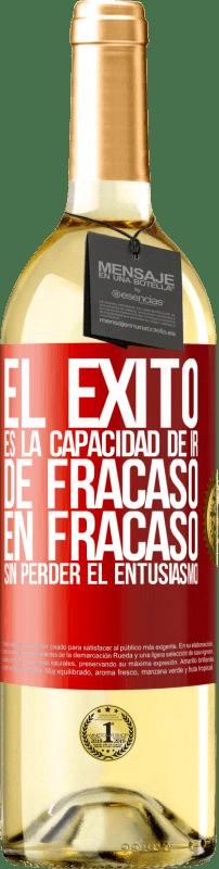 24,95 € Envío gratis | Vino Blanco Edición WHITE El éxito es la capacidad de ir de fracaso en fracaso sin perder el entusiasmo Etiqueta Roja. Etiqueta personalizable Vino joven Cosecha 2020 Verdejo
