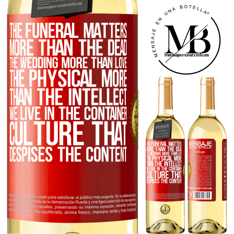 24,95 € Free Shipping | White Wine WHITE Edition The funeral matters more than the dead, the wedding more than love, the physical more than the intellect. We live in the Red Label. Customizable label Young wine Harvest 2020 Verdejo