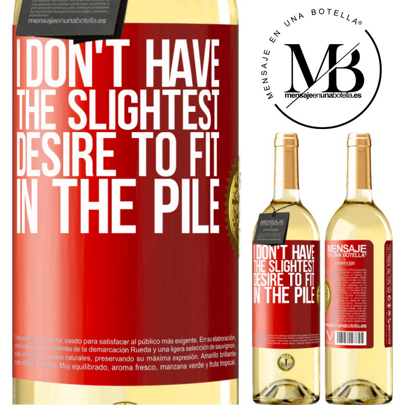24,95 € Free Shipping | White Wine WHITE Edition I don't have the slightest desire to fit in the pile Red Label. Customizable label Young wine Harvest 2020 Verdejo