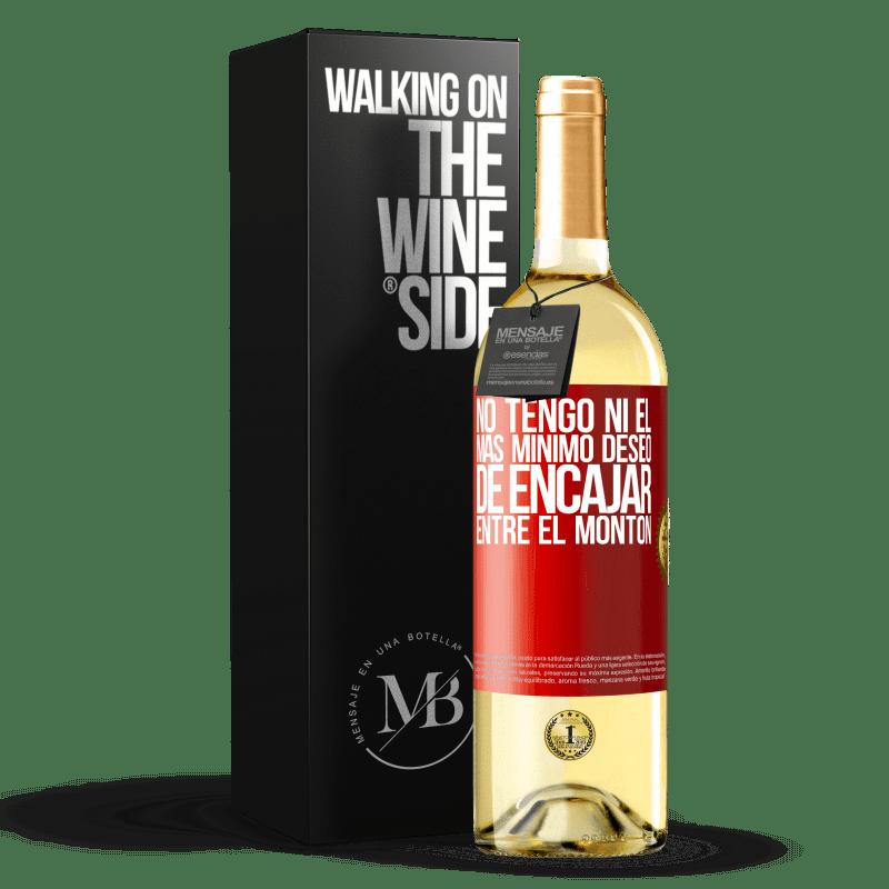 24,95 € Envío gratis | Vino Blanco Edición WHITE No tengo ni el más mínimo deseo de encajar entre el montón Etiqueta Roja. Etiqueta personalizable Vino joven Cosecha 2020 Verdejo