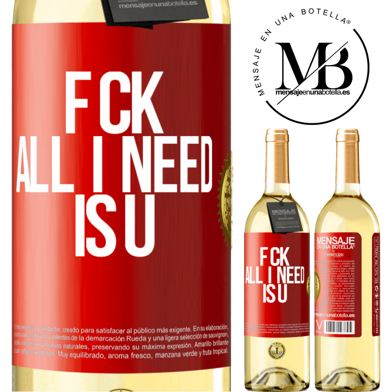 24,95 € Free Shipping | White Wine WHITE Edition F CK. All I need is U Red Label. Customizable label Young wine Harvest 2020 Verdejo
