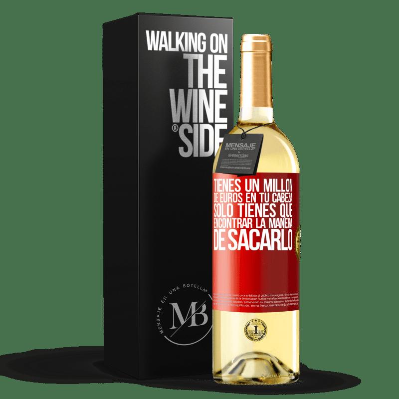 24,95 € Envoi gratuit   Vin blanc Édition WHITE Vous avez un million d'euros en tête. Il suffit de trouver un moyen de le sortir Étiquette Rouge. Étiquette personnalisable Vin jeune Récolte 2020 Verdejo
