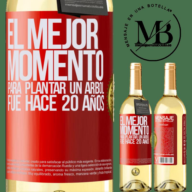 24,95 € Envío gratis | Vino Blanco Edición WHITE El mejor momento para plantar un árbol , fue hace 20 años Etiqueta Roja. Etiqueta personalizable Vino joven Cosecha 2020 Verdejo