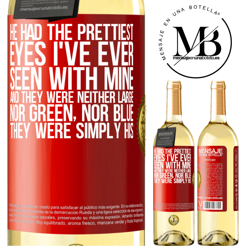 24,95 € Free Shipping | White Wine WHITE Edition He had the prettiest eyes I've ever seen with mine. And they were neither large, nor green, nor blue. They were simply his Red Label. Customizable label Young wine Harvest 2020 Verdejo