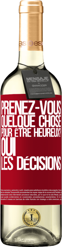 24,95 € Envoi gratuit   Vin blanc Édition WHITE prenez-vous quelque chose pour être heureux? Oui, les décisions Étiquette Rouge. Étiquette personnalisable Vin jeune Récolte 2020 Verdejo