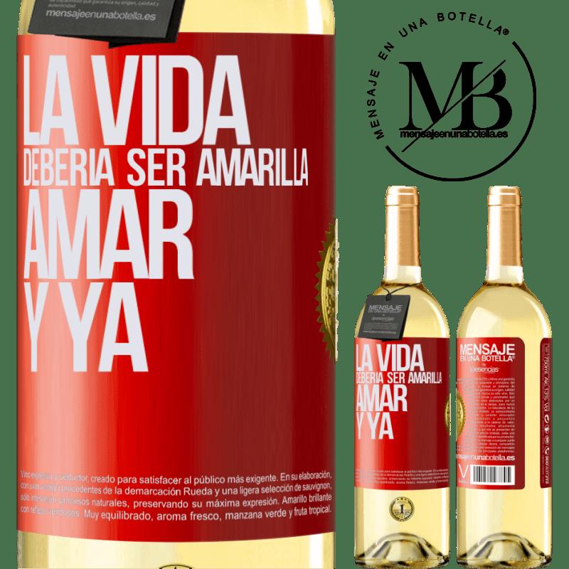 24,95 € Envío gratis | Vino Blanco Edición WHITE La vida debería ser amarilla. Amar y ya Etiqueta Roja. Etiqueta personalizable Vino joven Cosecha 2020 Verdejo