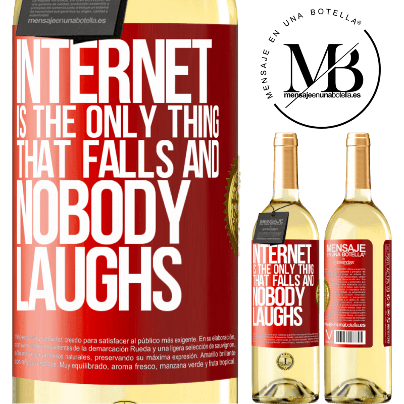 24,95 € Free Shipping   White Wine WHITE Edition Internet is the only thing that falls and nobody laughs Red Label. Customizable label Young wine Harvest 2020 Verdejo