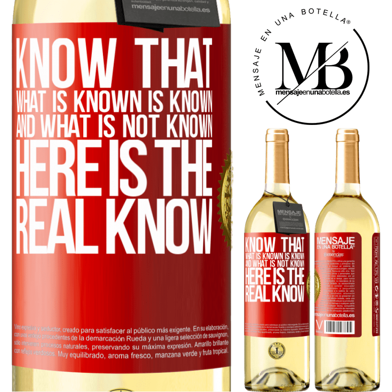 24,95 € Free Shipping | White Wine WHITE Edition Know that what is known is known and what is not known here is the real know Red Label. Customizable label Young wine Harvest 2020 Verdejo