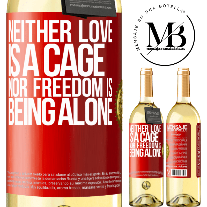 24,95 € Free Shipping | White Wine WHITE Edition Neither love is a cage, nor freedom is being alone Red Label. Customizable label Young wine Harvest 2020 Verdejo