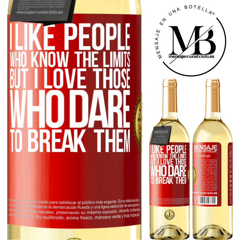 24,95 € Free Shipping | White Wine WHITE Edition I like people who know the limits, but I love those who dare to break them Red Label. Customizable label Young wine Harvest 2020 Verdejo