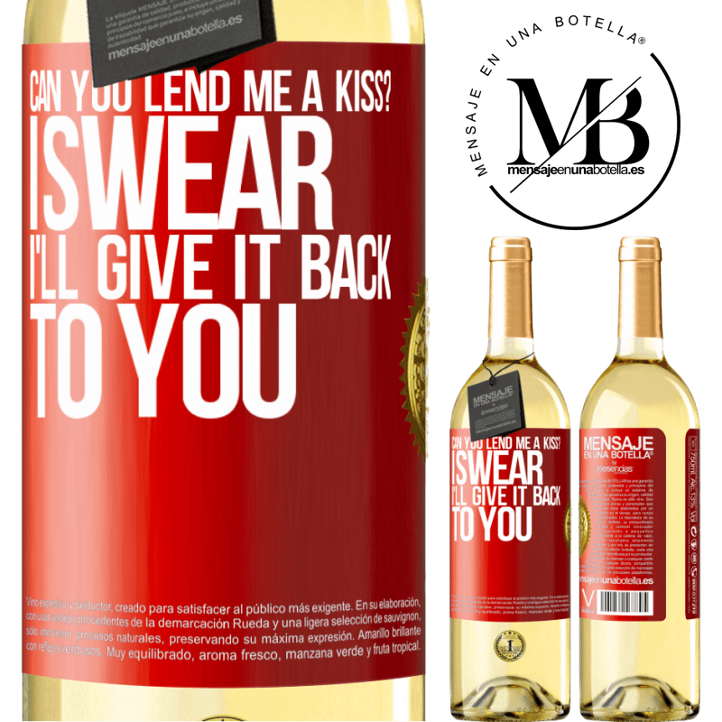 24,95 € Free Shipping   White Wine WHITE Edition can you lend me a kiss? I swear I'll give it back to you Red Label. Customizable label Young wine Harvest 2020 Verdejo