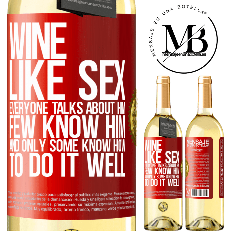24,95 € Free Shipping | White Wine WHITE Edition Wine, like sex, everyone talks about him, few know him, and only some know how to do it well Red Label. Customizable label Young wine Harvest 2020 Verdejo