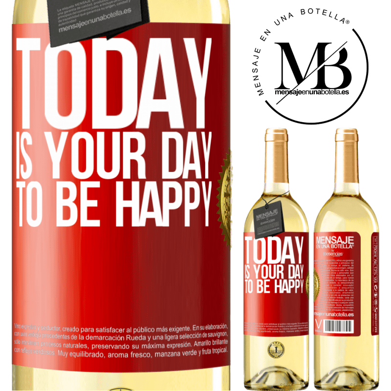 24,95 € Free Shipping | White Wine WHITE Edition Today is your day to be happy Red Label. Customizable label Young wine Harvest 2020 Verdejo