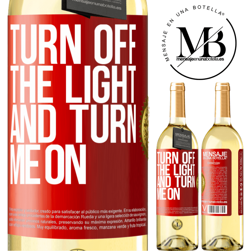 24,95 € Free Shipping   White Wine WHITE Edition Turn off the light and turn me on Red Label. Customizable label Young wine Harvest 2020 Verdejo