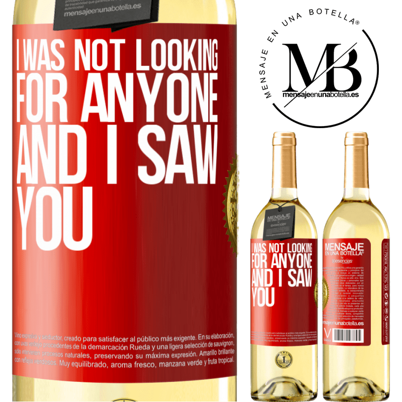 24,95 € Free Shipping | White Wine WHITE Edition I was not looking for anyone and I saw you Red Label. Customizable label Young wine Harvest 2020 Verdejo
