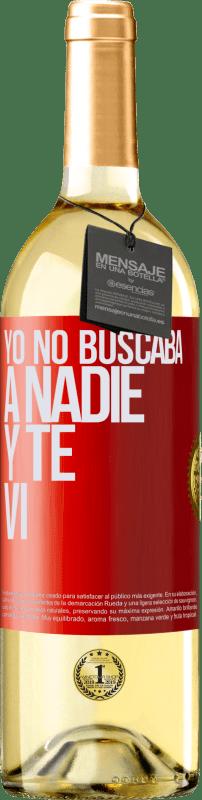 «Yo no buscaba a nadie y te vi» Edición WHITE